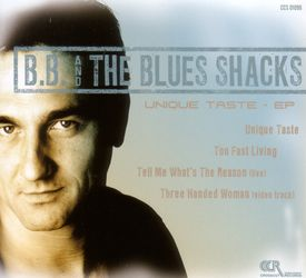 B.B. & THE BLUES SHACKS - Unique Taste - CD EP