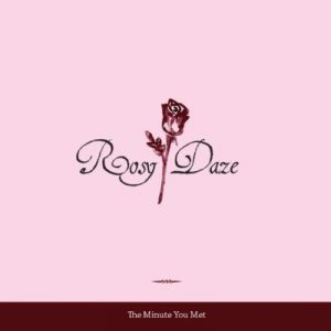 ROSY DAZE - The Minute You Met - CD