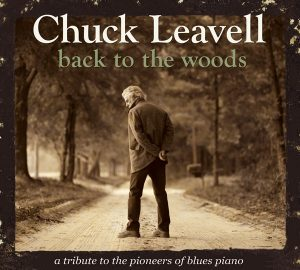 CHUCK LEAVELL ::: Back To The Woods ::: CrossCut Records CCD 11107